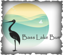 Bass Lake Bum